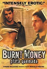 Burnt Money (2000) Poster - Movie Forum, Cast, Reviews