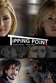 Tipping Point (2007) Poster - Movie Forum, Cast, Reviews