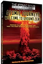 Image of Atomic Journeys: Welcome to Ground Zero