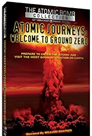 Atomic Journeys: Welcome to Ground Zero Poster