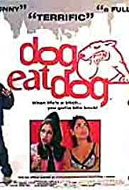 Dog Eat Dog (2001) Poster - Movie Forum, Cast, Reviews