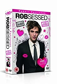 Robsessed (2009) Poster - Movie Forum, Cast, Reviews