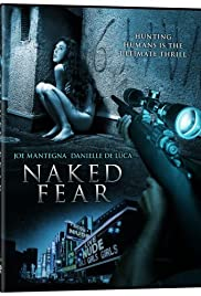 Naked Fear (2007) Poster - Movie Forum, Cast, Reviews