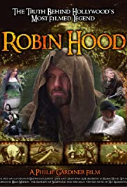 Robin Hood: The Truth Behind Hollywood's Most Filmed Legend Poster