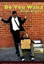 Do You Wana Trade Places?