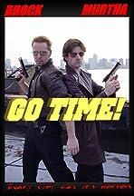 Go Time!