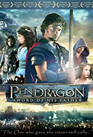 Pendragon: Sword of His Father (2008) Poster - Movie Forum, Cast, Reviews