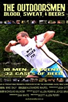 Image of The Outdoorsmen: Blood, Sweat & Beers