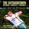 The Outdoorsmen: Blood, Sweat & Beers (2005)