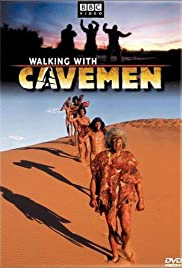 Walking with Cavemen Poster - TV Show Forum, Cast, Reviews