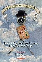 Angus Petfarkin Paints His Masterpiece