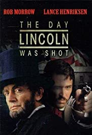 The Day Lincoln Was Shot (1998) Poster - Movie Forum, Cast, Reviews