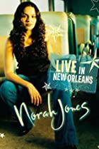 Image of Norah Jones: Live in New Orleans