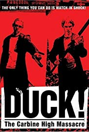 Duck! The Carbine High Massacre (1999) Poster - Movie Forum, Cast, Reviews