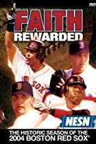 Image of Faith Rewarded: The Historic Season of the 2004 Boston Red Sox