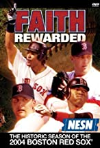 Primary image for Faith Rewarded: The Historic Season of the 2004 Boston Red Sox