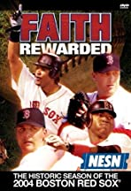 Faith Rewarded: The Historic Season of the 2004 Boston Red Sox