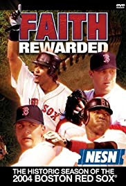 Faith Rewarded: The Historic Season of the 2004 Boston Red Sox Poster