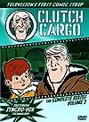 """Clutch Cargo"""