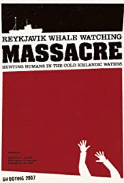 Reykjavik Whale Watching Massacre(2009) Poster - Movie Forum, Cast, Reviews