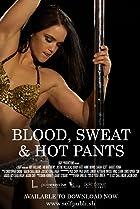Image of Blood, Sweat & Hot Pants