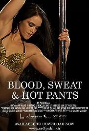 Blood, Sweat & Hot Pants Poster