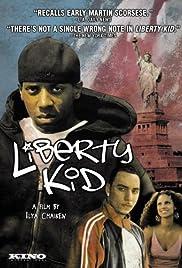 Liberty Kid(2007) Poster - Movie Forum, Cast, Reviews