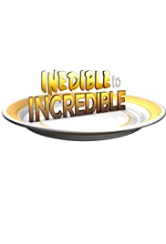 Inedible to Incredible Poster