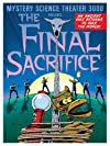"""Mystery Science Theater 3000: The Final Sacrifice (#10.10)"""