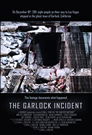 The Garlock Incident (2012) Poster - Movie Forum, Cast, Reviews