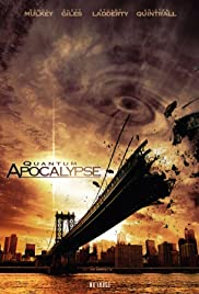 Quantum Apocalypse (2010) Poster - Movie Forum, Cast, Reviews