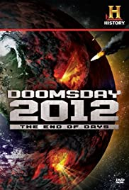 Decoding the Past: Doomsday 2012 - The End of Days(2007) Poster - Movie Forum, Cast, Reviews