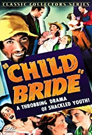 Child Bride (1938) Poster - Movie Forum, Cast, Reviews
