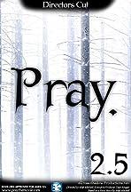 Pray 2.5