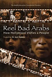 Reel Bad Arabs: How Hollywood Vilifies a People (2006) Poster - Movie Forum, Cast, Reviews