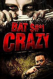 Bat $#*! Crazy Poster