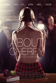 About Cherry (2012) Poster - Movie Forum, Cast, Reviews
