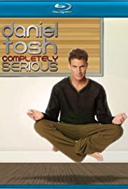 Daniel Tosh: Completely Serious (2007) Poster - TV Show Forum, Cast, Reviews