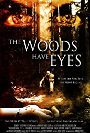 The Woods Have Eyes(2007) Poster - Movie Forum, Cast, Reviews