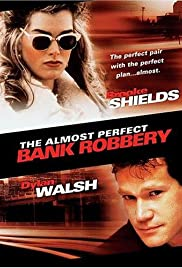 The Almost Perfect Bank Robbery (1997) Poster - Movie Forum, Cast, Reviews