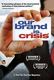 Our Brand Is Crisis (2005) Poster - Movie Forum, Cast, Reviews
