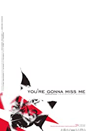 You're Gonna Miss Me (2005) Poster - Movie Forum, Cast, Reviews