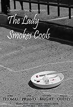 The Lady Smokes Cools