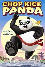 Chop Kick Panda(2011) Poster - Movie Forum, Cast, Reviews