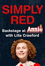 Simply Red: Backstage at 'Annie' with Lilla Crawford