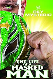 WWE: Rey Mysterio - The Life of a Masked Man Poster