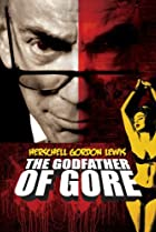 Image of Herschell Gordon Lewis: The Godfather of Gore
