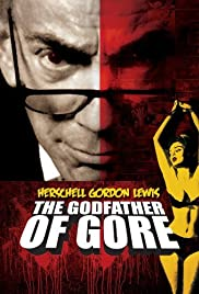 Herschell Gordon Lewis: The Godfather of Gore (2010) Poster - Movie Forum, Cast, Reviews
