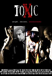 Toxic (2008) Poster - Movie Forum, Cast, Reviews