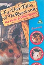 Further Tales of the Riverbank